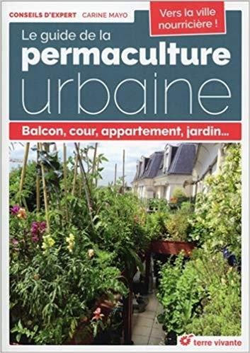 """""""Le guide de la permaculture urbaine"""" 1"""
